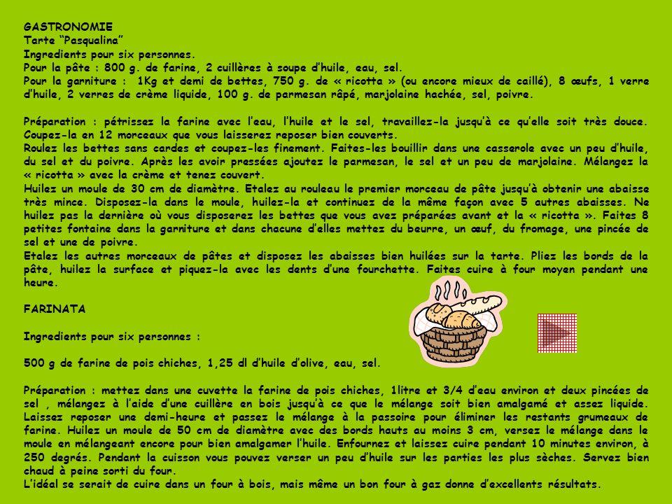 GASTRONOMIE Tarte Pasqualina Ingredients pour six personnes. Pour la pâte : 800 g. de farine, 2 cuillères à soupe dhuile, eau, sel. Pour la garniture