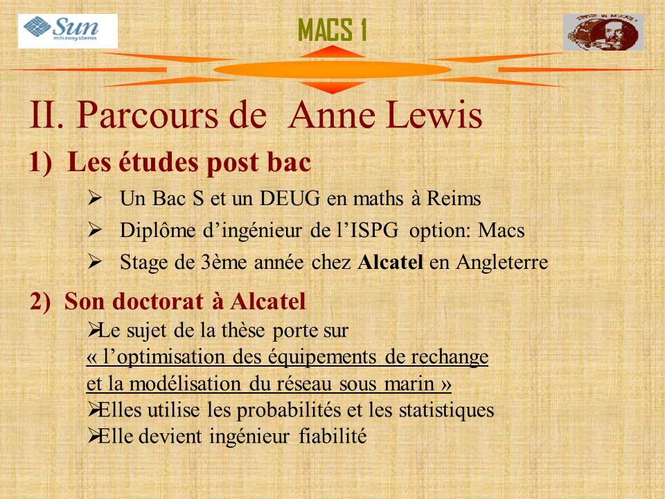 1) Les études post bac Un Bac S et un DEUG en maths à Reims Diplôme dingénieur de lISPG option: Macs Stage de 3ème année chez Alcatel en Angleterre MA