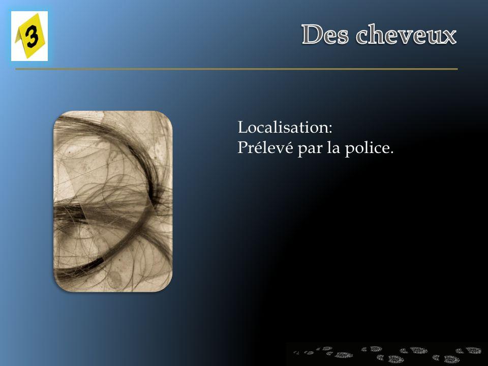 Localisation: Prélevé par la police.