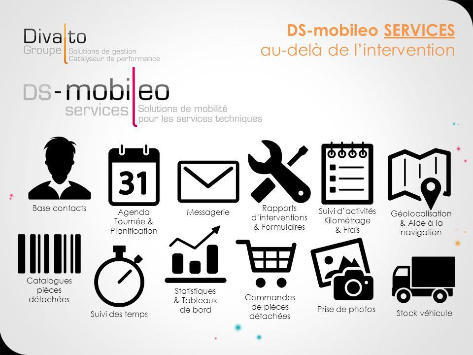 DS-mobileo SERVICES au-delà de lintervention Base contacts Agenda Tournée & Planification Messagerie Suivi des temps Statistiques & Tableaux de bord C
