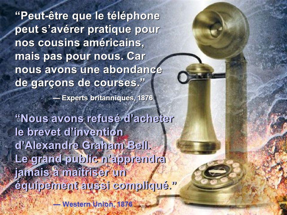 Peut-être que le téléphone peut savérer pratique pour nos cousins américains, mais pas pour nous.