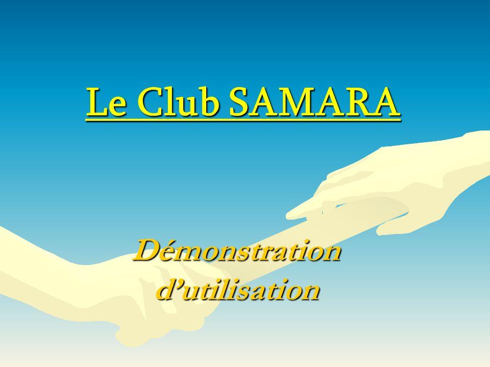 Démonstration dutilisation Le Club SAMARA