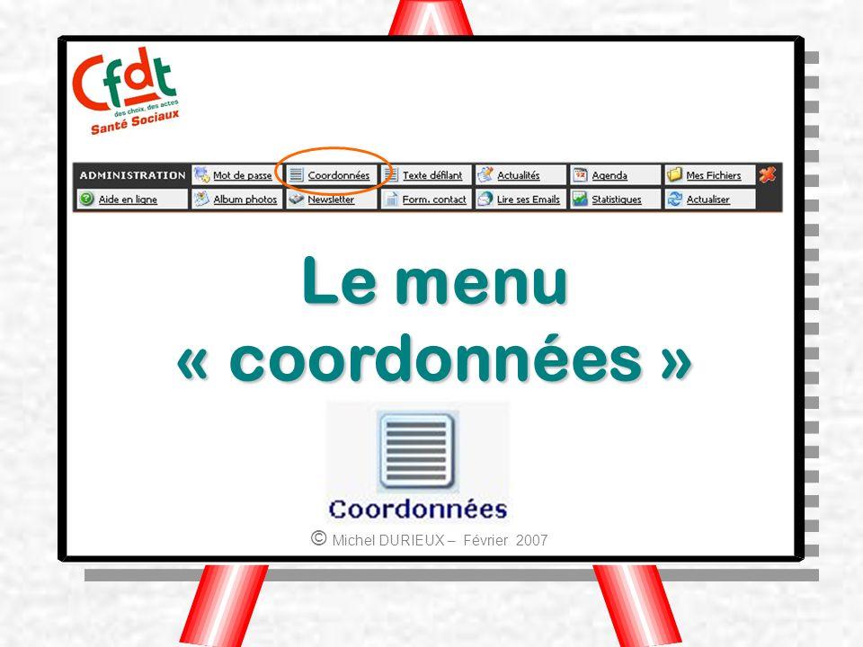 Le menu « coordonnées » © Michel DURIEUX – Février 2007