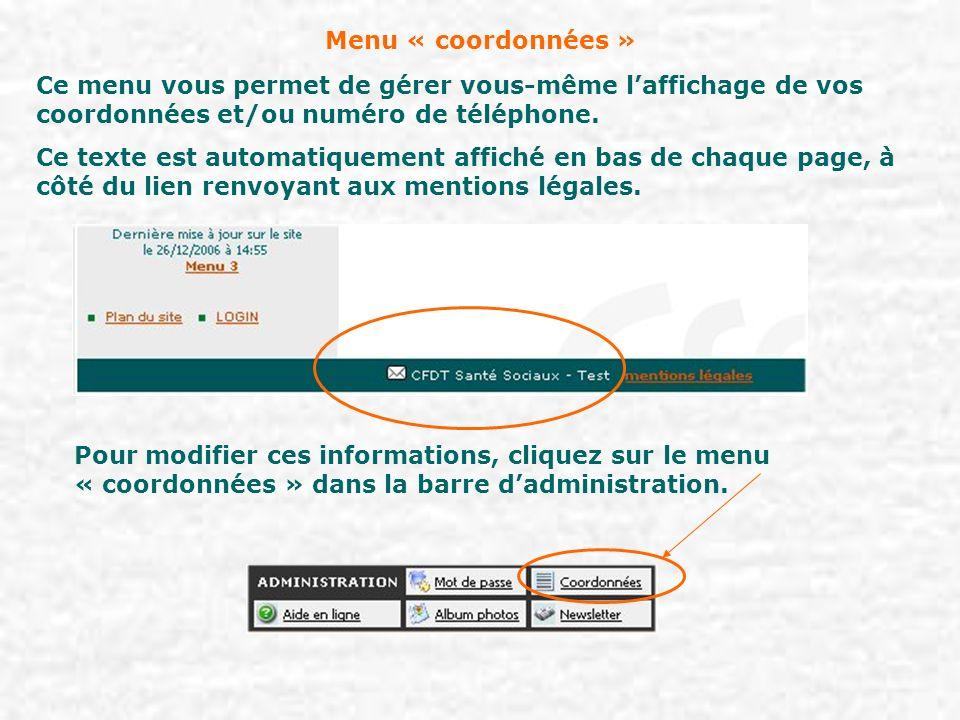 Ce menu vous permet de gérer vous-même laffichage de vos coordonnées et/ou numéro de téléphone.