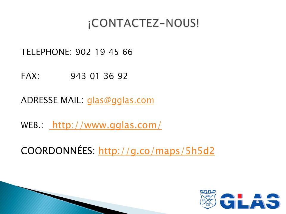 TELEPHONE: 902 19 45 66 FAX: 943 01 36 92 ADRESSE MAIL: glas@gglas.comglas@gglas.com WEB.: http://www.gglas.com/ http://www.gglas.com/ COORDONNÉES: http://g.co/maps/5h5d2http://g.co/maps/5h5d2
