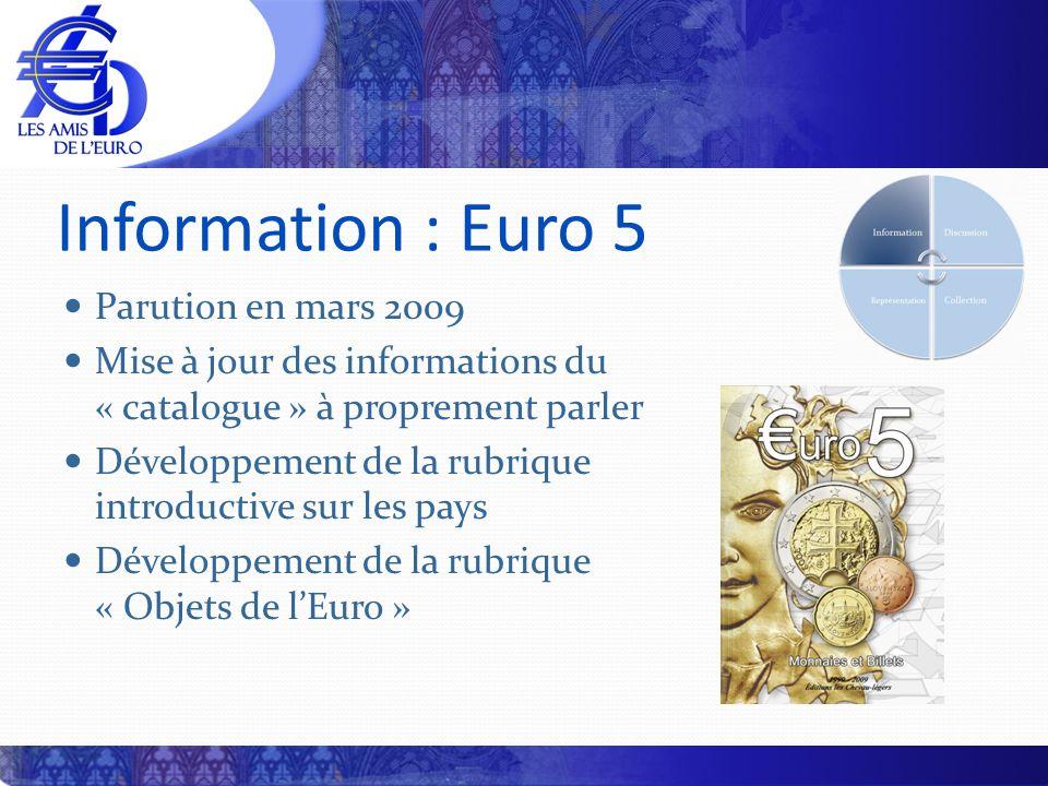 Information : Euro 5 Parution en mars 2009 Mise à jour des informations du « catalogue » à proprement parler Développement de la rubrique introductive