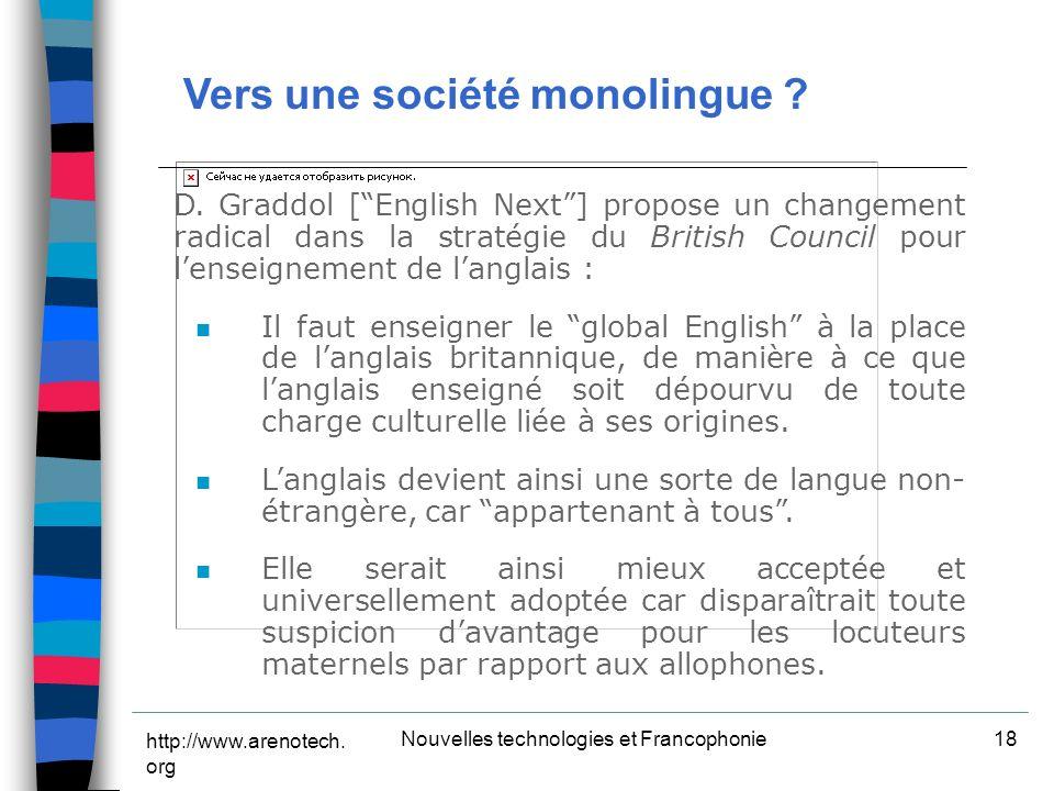 http://www.arenotech. org Nouvelles technologies et Francophonie18 D.