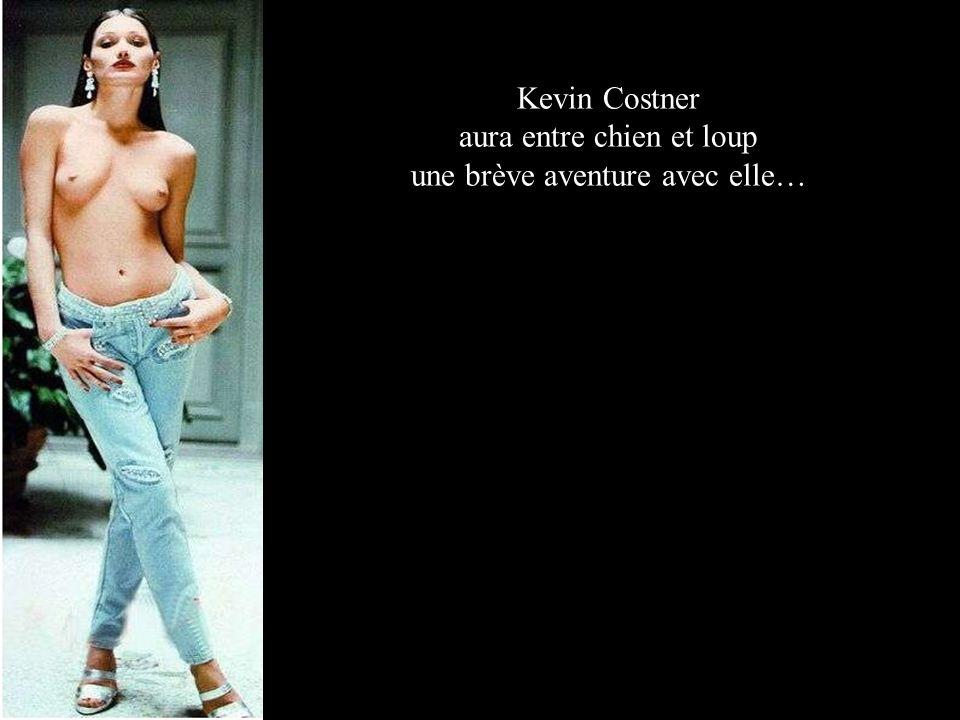 Kevin Costner aura entre chien et loup une brève aventure avec elle…