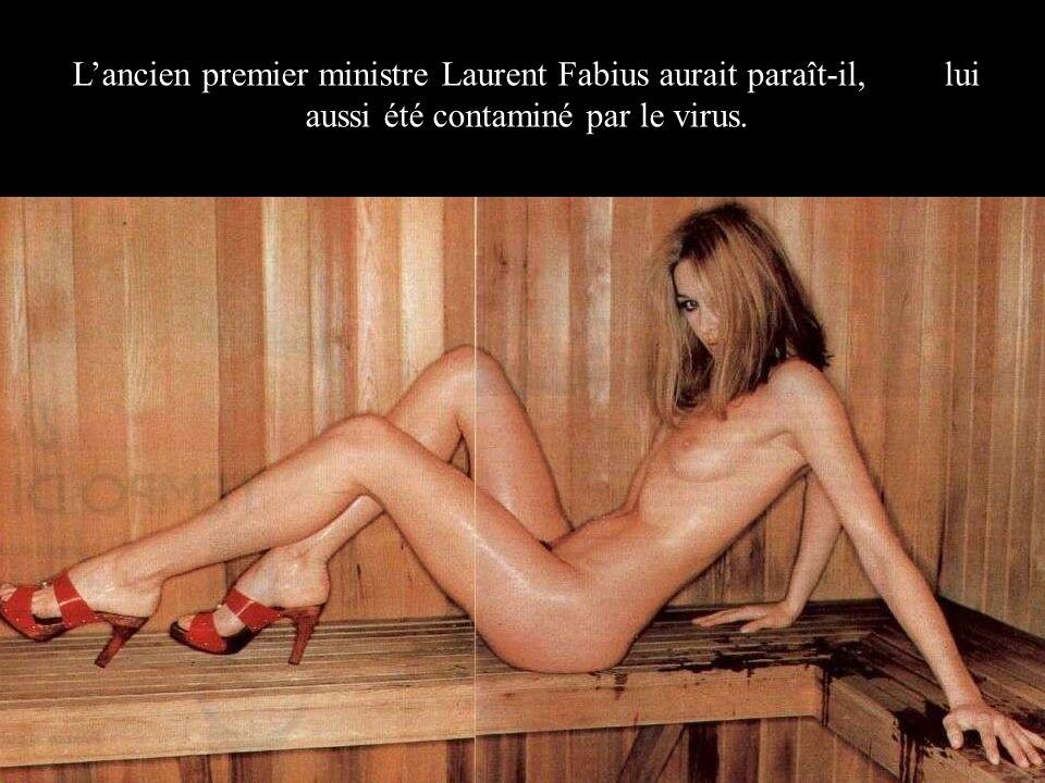 Lancien premier ministre Laurent Fabius aurait paraît-il, lui aussi été contaminé par le virus.