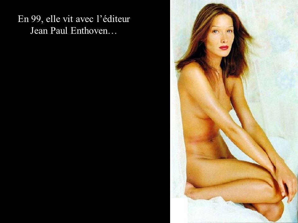 En 99, elle vit avec léditeur Jean Paul Enthoven…
