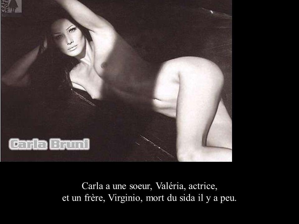 Carla a une soeur, Valéria, actrice, et un frère, Virginio, mort du sida il y a peu.