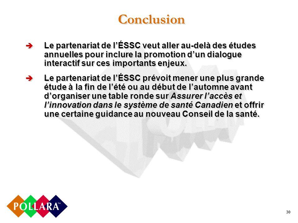 30 Conclusion Le partenariat de lÉSSC veut aller au-delà des études annuelles pour inclure la promotion dun dialogue interactif sur ces importants enjeux.