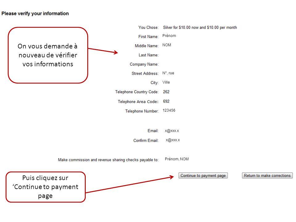 On vous demande à nouveau de vérifier vos informations Puis cliquez sur Continue to payment page Prénom NOM N°, rue Ville 123456 x@xxx.x Prénom, NOM