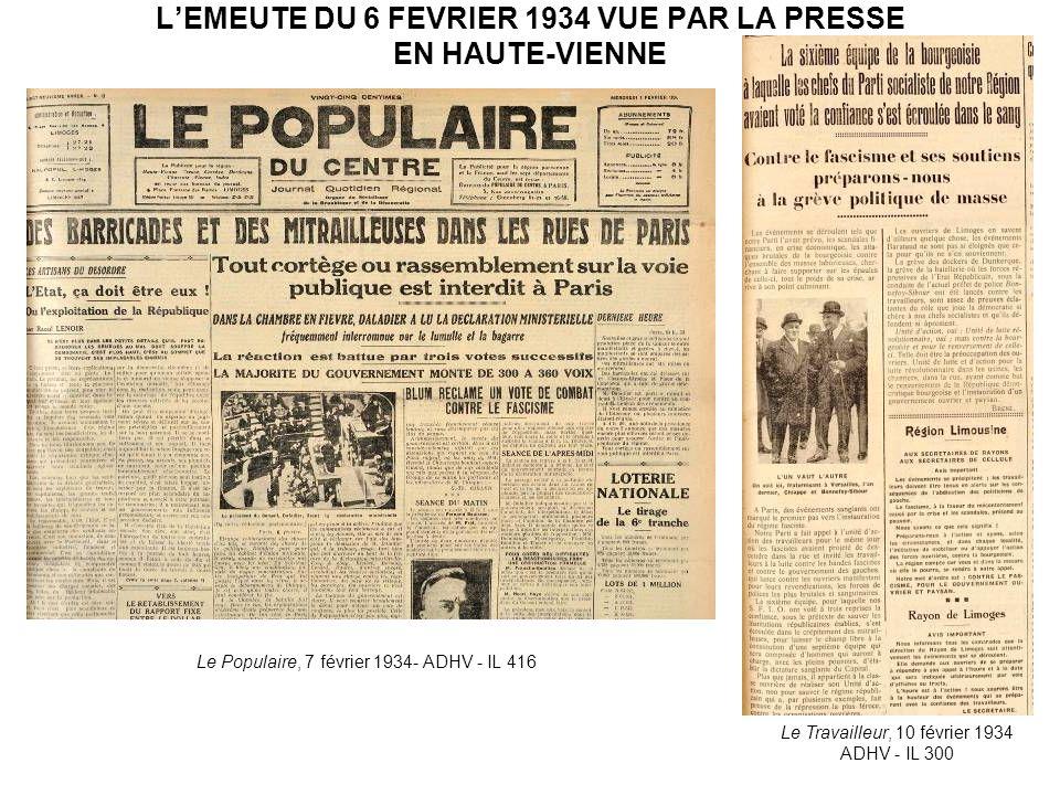 LEMEUTE DU 6 FEVRIER 1934 VUE PAR LA PRESSE EN HAUTE-VIENNE Le Travailleur, 10 février 1934 ADHV - IL 300 Le Populaire, 7 février 1934- ADHV - IL 416