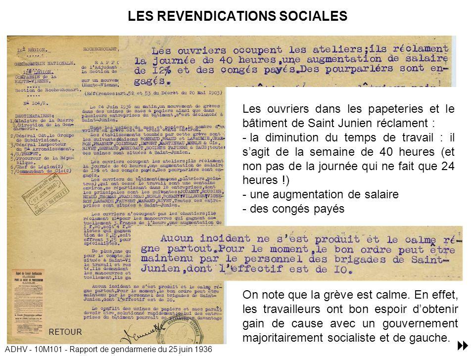 LES REVENDICATIONS SOCIALES Les ouvriers dans les papeteries et le bâtiment de Saint Junien réclament : - la diminution du temps de travail : il sagit de la semaine de 40 heures (et non pas de la journée qui ne fait que 24 heures !) - une augmentation de salaire - des congés payés On note que la grève est calme.
