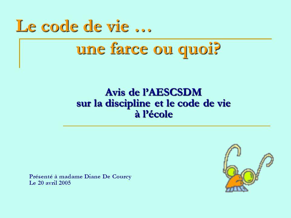 Le code de vie … une farce ou quoi.
