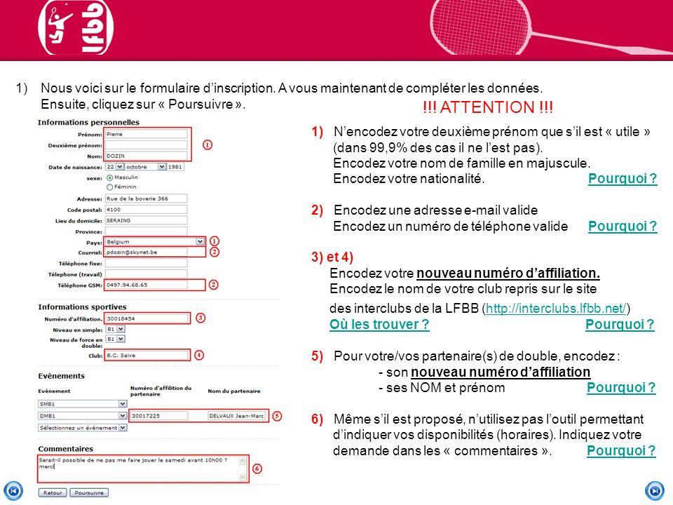 1)Nous voici sur le formulaire dinscription. A vous maintenant de compléter les données.