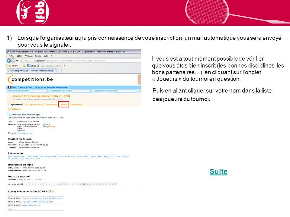 1)Lorsque lorganisateur aura pris connaissance de votre inscription, un mail automatique vous sera envoyé pour vous le signaler.