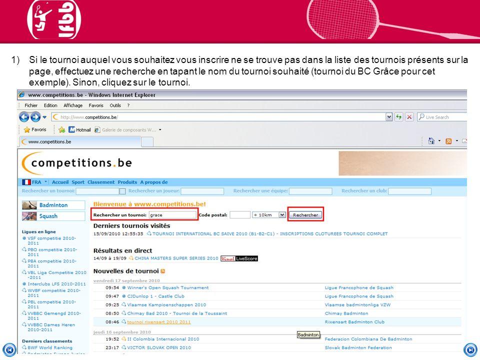 1)Si le tournoi auquel vous souhaitez vous inscrire ne se trouve pas dans la liste des tournois présents sur la page, effectuez une recherche en tapant le nom du tournoi souhaité (tournoi du BC Grâce pour cet exemple).