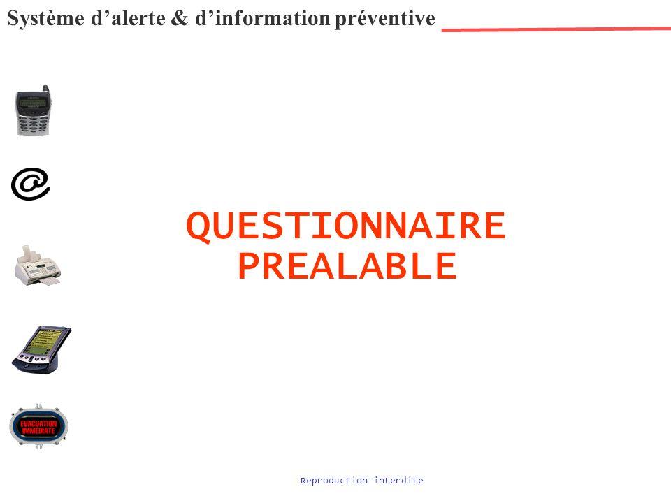 Système dalerte & dinformation préventive QUESTIONNAIRE PREALABLE Reproduction interdite