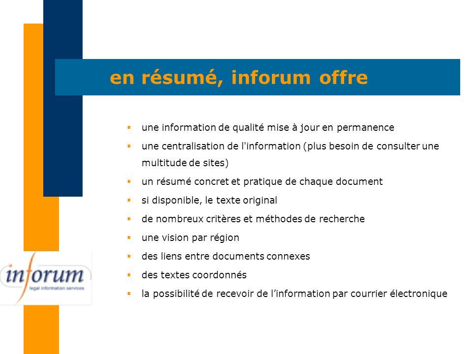 en résumé, inforum offre une information de qualité mise à jour en permanence une centralisation de l'information (plus besoin de consulter une multit