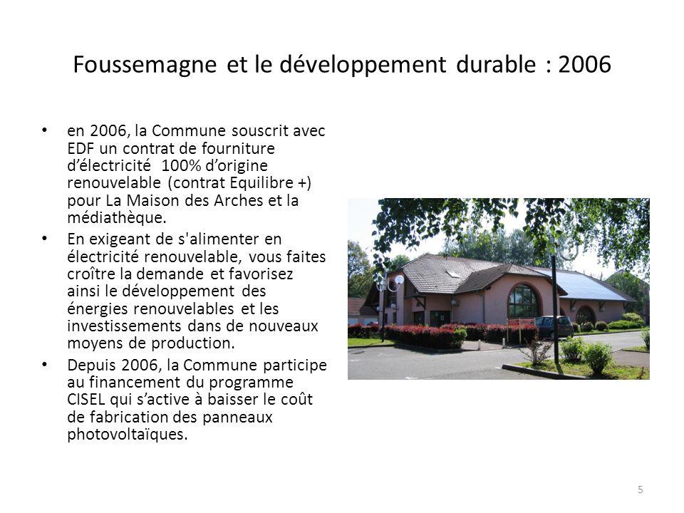 Foussemagne et le développement durable : 2006 en 2006, la Commune souscrit avec EDF un contrat de fourniture délectricité 100% dorigine renouvelable (contrat Equilibre +) pour La Maison des Arches et la médiathèque.