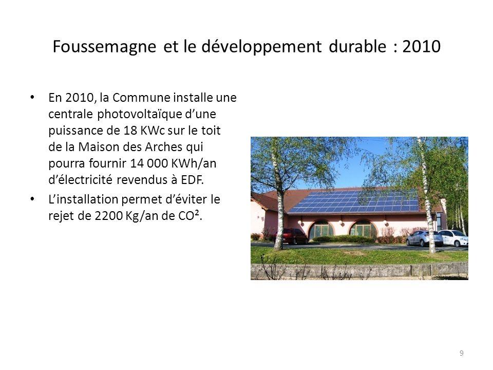 Foussemagne et le développement durable : 2010 En février 2010, la Commune met en place des horloges astronomiques contrôlant léclairage public et permettant de le couper entre 23H30 et 5H30 dans tout le village.
