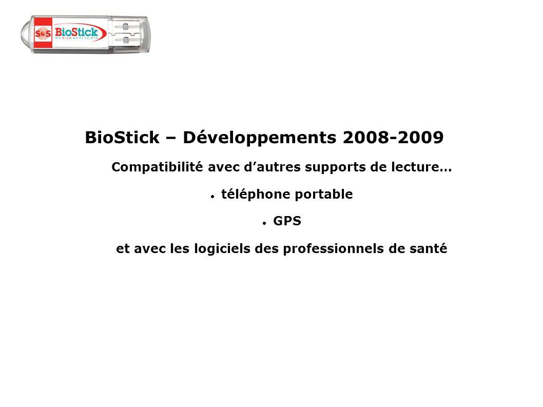 BioStick – Développements 2008-2009 Compatibilité avec dautres supports de lecture… téléphone portable GPS et avec les logiciels des professionnels de