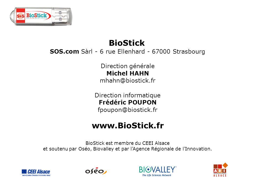 BioStick SOS.com Sàrl - 6 rue Ellenhard - 67000 Strasbourg Direction générale Michel HAHN mhahn@biostick.fr Direction informatique Frédéric POUPON fpo
