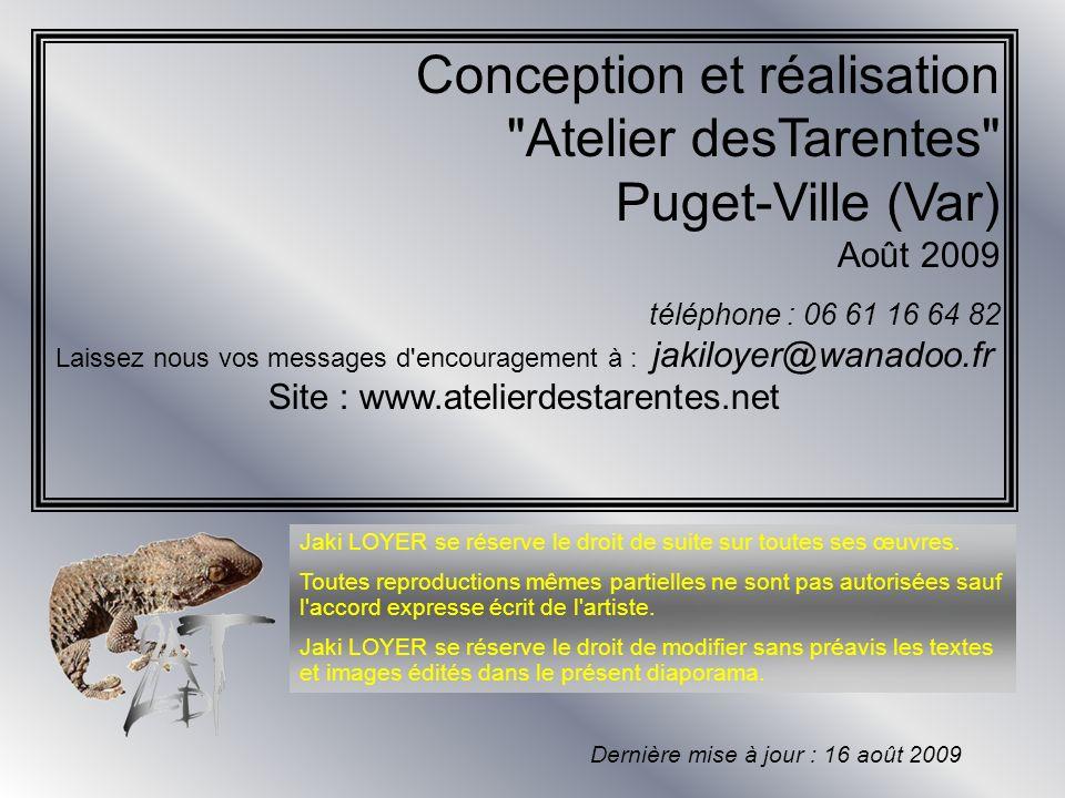Nous remercions chaleureusement : * François LOYER qui a créé et réalisé ce diaporama à partir des œuvres de Jaki LOYER pour lAssociation Atelier des Tarentes .