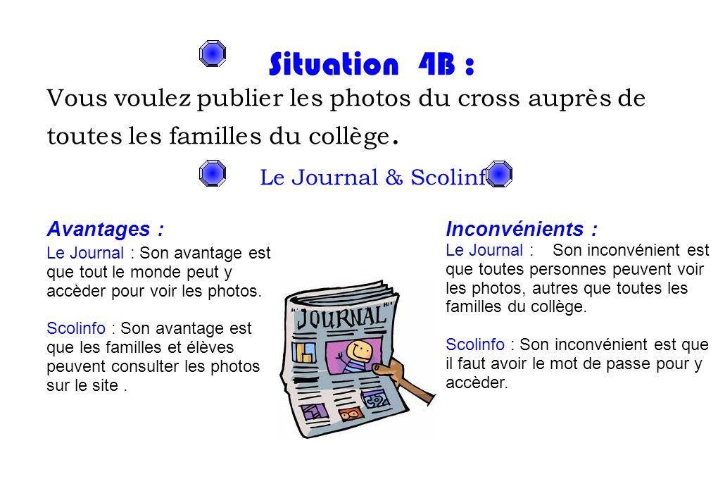 Situation 4B : Vous voulez publier les photos du cross auprès de toutes les familles du collège. Le Journal & Scolinfo Avantages : Le Journal : Son av