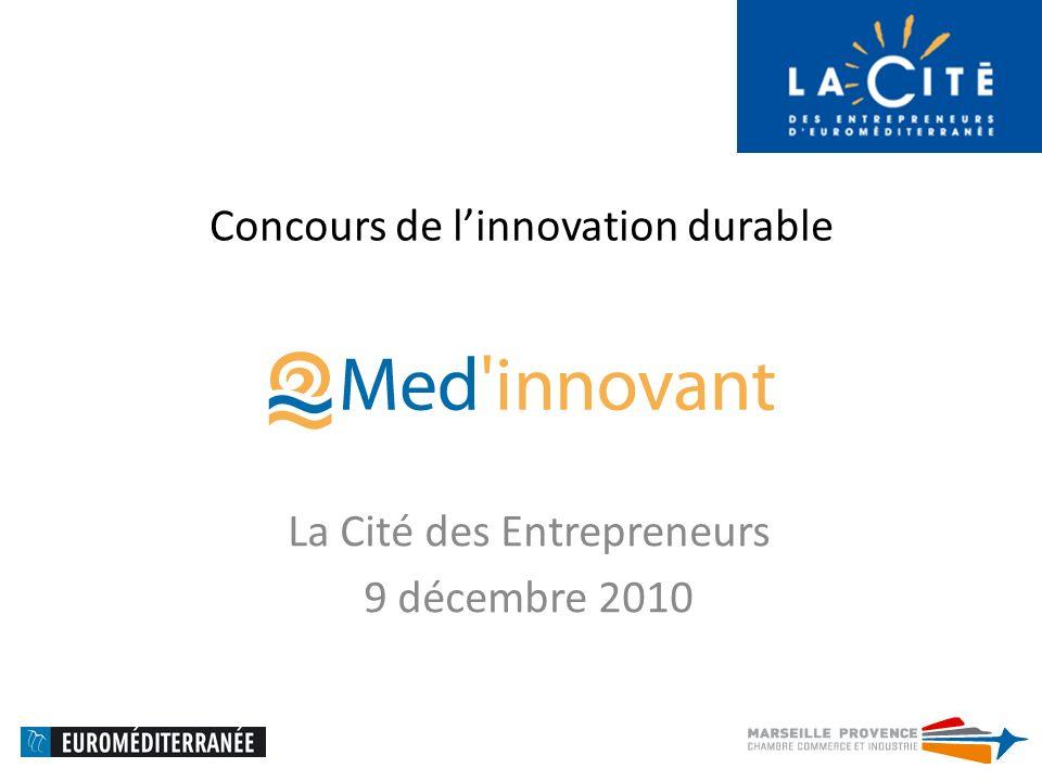 Concours de linnovation durable La Cité des Entrepreneurs 9 décembre 2010
