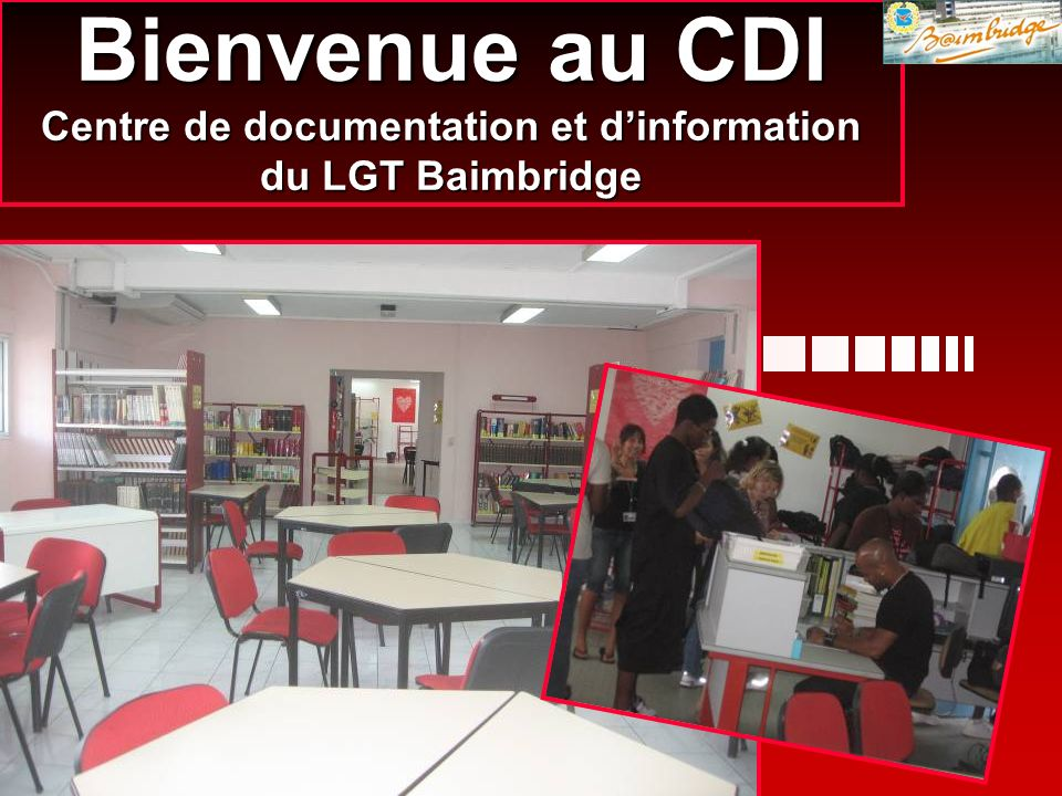 LGT Baimbridge CDI 200720081 Bienvenue au CDI Centre de documentation et dinformation du LGT Baimbridge