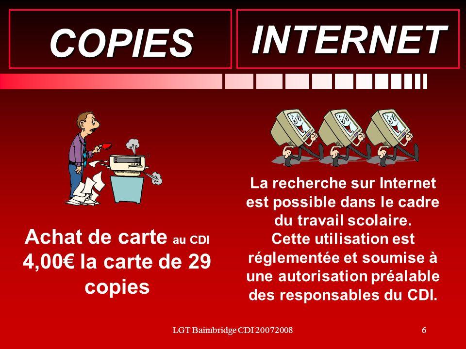 LGT Baimbridge CDI 200720086 COPIES Achat de carte au CDI 4,00 la carte de 29 copies INTERNET La recherche sur Internet est possible dans le cadre du