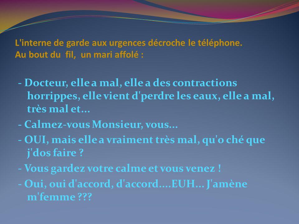 L interne de garde aux urgences décroche le téléphone.