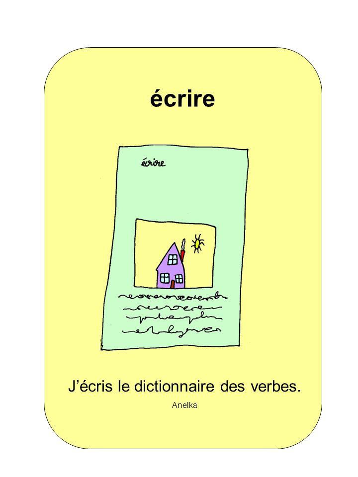 Jécris le dictionnaire des verbes. Anelka écrire