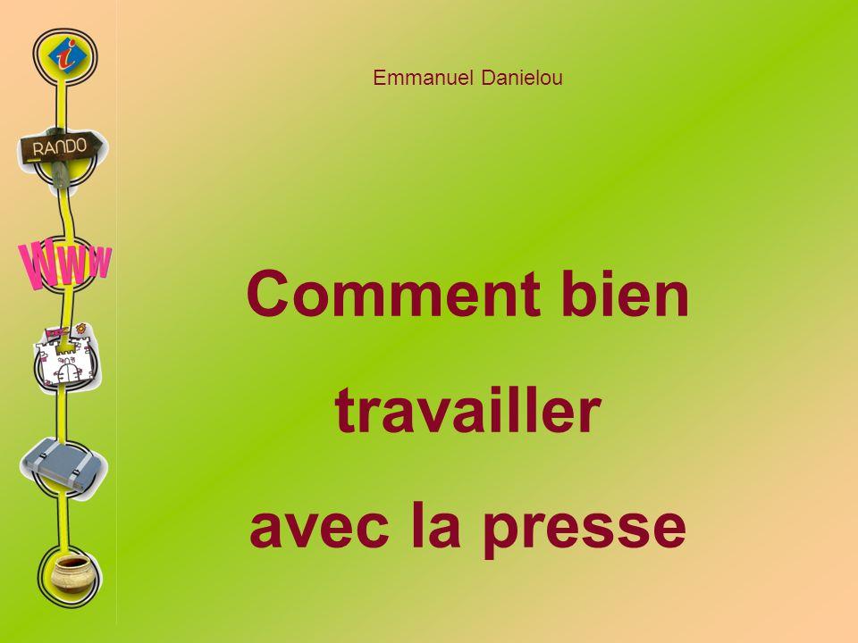 Emmanuel Danielou Comment bien travailler avec la presse