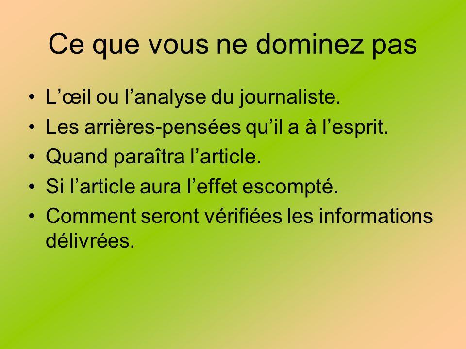 Ce que vous ne dominez pas Lœil ou lanalyse du journaliste.