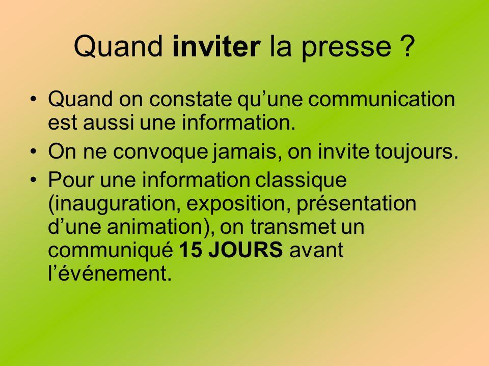 Quand inviter la presse .Quand on constate quune communication est aussi une information.