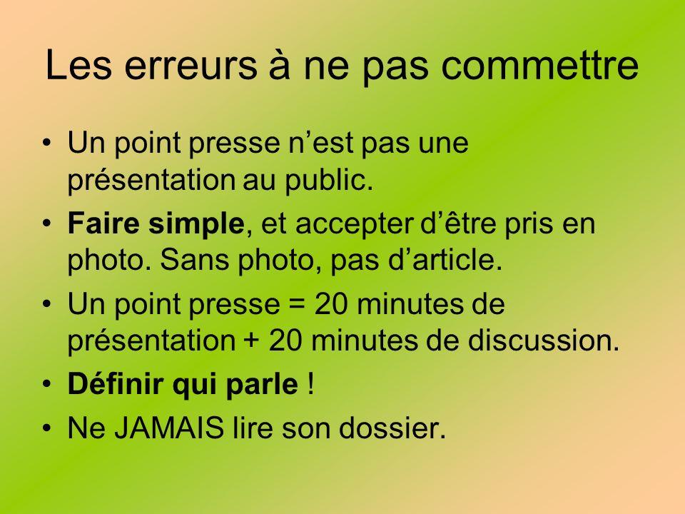 Les erreurs à ne pas commettre Un point presse nest pas une présentation au public.