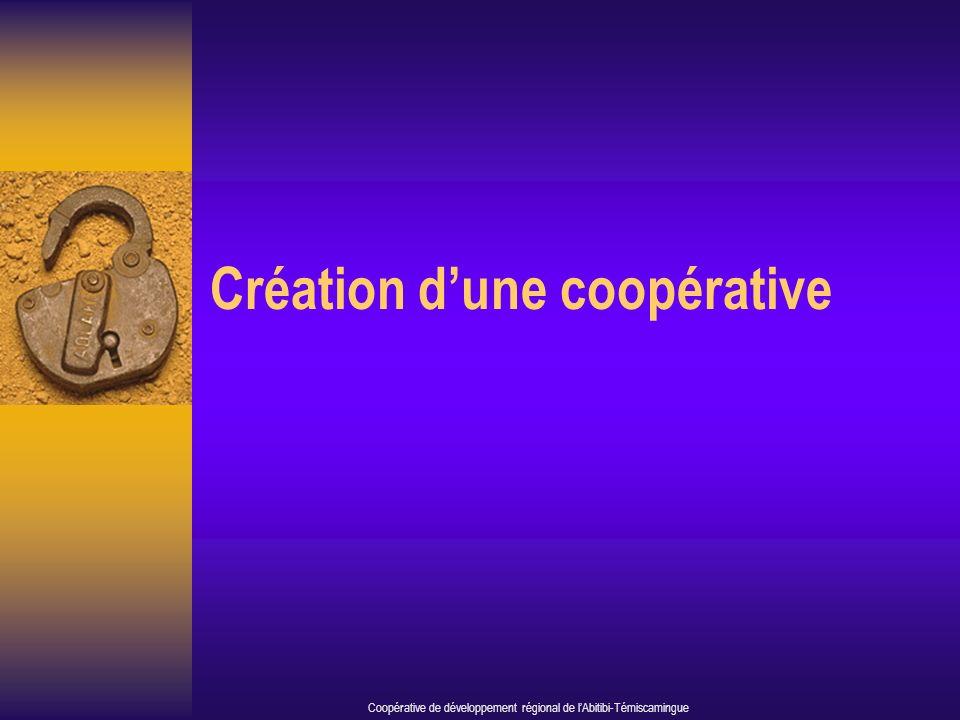 Création dune coopérative Coopérative de développement régional de lAbitibi-Témiscamingue