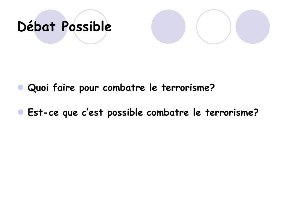 Débat Possible Quoi faire pour combatre le terrorisme.