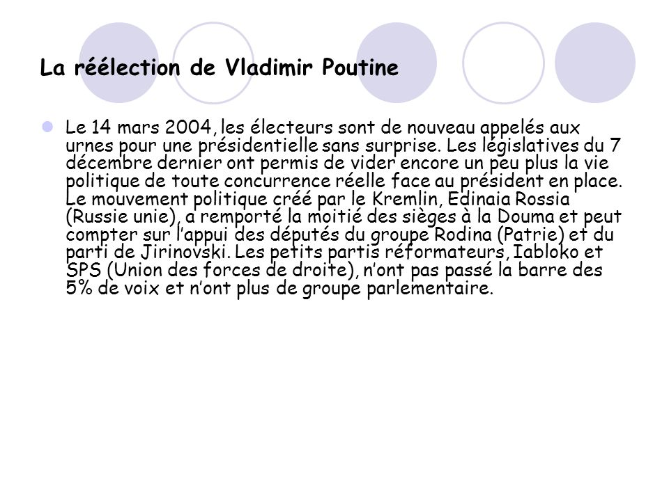 La réélection de Vladimir Poutine Le 14 mars 2004, les électeurs sont de nouveau appelés aux urnes pour une présidentielle sans surprise.