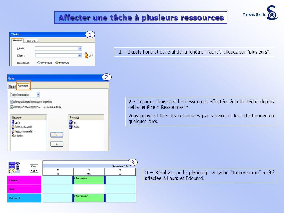 Affecter une tâche à plusieurs ressources 1 – 1 – Depuis longlet général de la fenêtre Tâche, cliquez sur plusieurs. 2 - 2 - Ensuite, choisissez les r