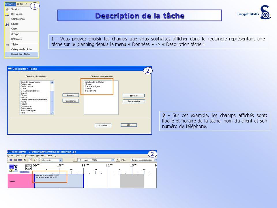 Description de la tâche 1 - Vous pouvez choisir les champs que vous souhaitez afficher dans le rectangle représentant une tâche sur le planning depuis