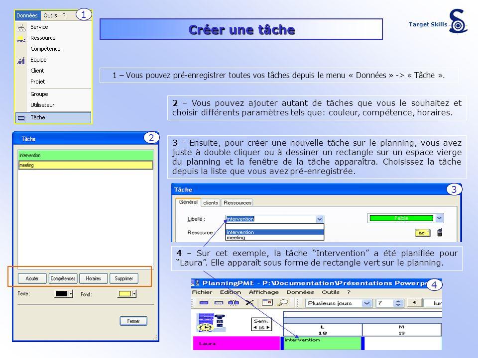 1 – Vous pouvez pré-enregistrer toutes vos tâches depuis le menu « Données » -> « Tâche ». Créer une tâche 3 - Ensuite, pour créer une nouvelle tâche