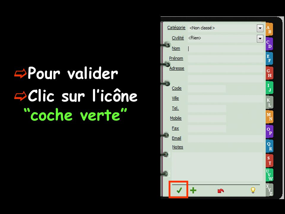 Pour valider Clic sur licône coche verte