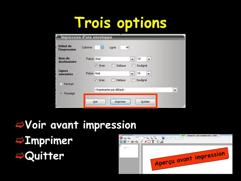 Trois options Voir avant impression Imprimer Quitter Aperçu avant impression