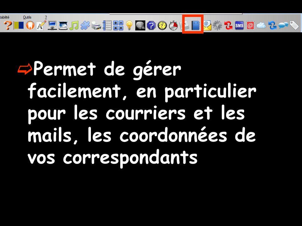 Permet de gérer facilement, en particulier pour les courriers et les mails, les coordonnées de vos correspondants
