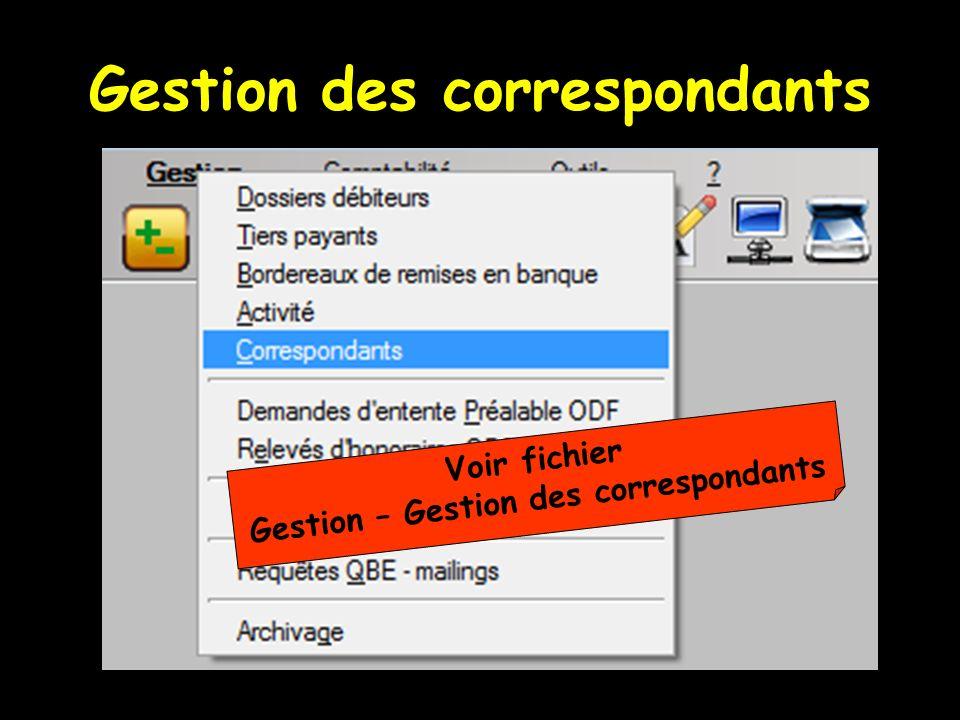 Gestion des correspondants Voir fichier Gestion – Gestion des correspondants